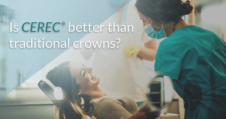 Is CEREC better than traditional crowns?